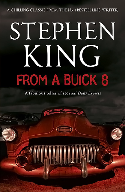 From a Buick 8  :::::  Stephen King  :::::  2011 Edition  :::::  Hodder & Staughton, UK